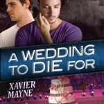 "The Novel Approach reviews A Wedding to Die For: ""Once again, Xavier Mayne has won me over and entertained me."""